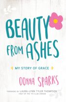Beauty from Ashes: My Story of Grace